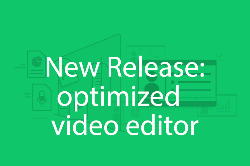 New release: optimized video editor