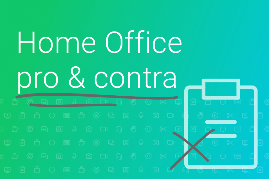 Home Office - pro & contra